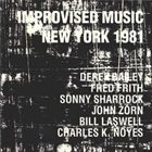 JOHN ZORN Improvised Music New York 1981 (with Derek Bailey, Fred Frith, Sonny Sharrock, Bill Laswell & Charles K. Noyes) album cover