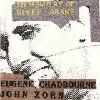 JOHN ZORN In Memory Of Nikki Arane (with Eugene Chadbourne) album cover
