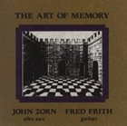 JOHN ZORN The Art Of Memory (with Fred Frith) album cover
