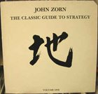 JOHN ZORN The Classic Guide To Strategy - Volume One album cover