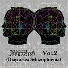JOSEPH A. PERAGINE Vol.2 (Diagnosis: Schizophrenia) album cover