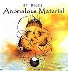 JT BRUCE Anomalous Material album cover