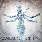 JT BRUCE Vandal Of Fortune album cover