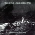 JUDAS ISCARIOT Moonlight Butchery album cover