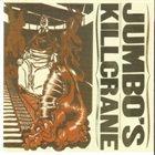 JUMBO'S KILLCRANE Carnaval De Carne album cover