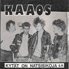 KAAOS Kytät On Natsisikoja / Kaaosta Tää Maa Kaipaa album cover