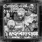 KADAVERFICKER Kadaverficker / Catasexual Urge Motivation ‎ album cover