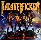 KADAVERFICKER Nekrotizing the World / Check Your Scat album cover
