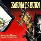 KARMA TO BURN Mountain Mama's: A Collection Of The Works Of Karma To Burn album cover