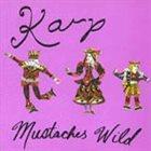 KARP Mustaches Wild album cover