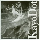 KAYO DOT — Choirs Of The Eye album cover
