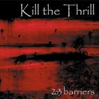 KILL THE THRILL 203 Barriers album cover