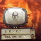 KILL THE THRILL Kill the Thrill / Münch album cover