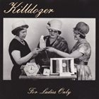 KILLDOZER (WI) For Ladies Only album cover