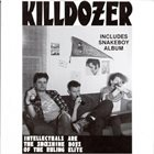 KILLDOZER (WI) Intellectuals Are The Shoeshine Boys Of The Ruling Elite - Includes Snakeboy Album album cover