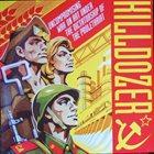 KILLDOZER (WI) Uncompromising War On Art Under The Dictatorship Of The Proletariat album cover