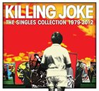 KILLING JOKE The Singles Collection 1979–2012 album cover