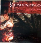 KILLWHITNEYDEAD Bonus Cuts album cover