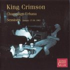 KING CRIMSON Champaign-Urbana Sessions album cover