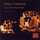 KING CRIMSON Live At The Zoom Club, 1972 album cover