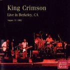 KING CRIMSON Live In Berkeley, CA, 1982 album cover