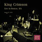 KING CRIMSON Live In Boston, MA, 1972 album cover