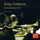 KING CRIMSON Live In Denver, 1972 album cover