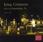 KING CRIMSON Live In Philadelphia, PA, 1982 album cover