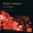 KING CRIMSON Live In Zurich, 1973 album cover