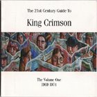 KING CRIMSON The 21st Century Guide To King Crimson Volume 1: 1969-1974 album cover
