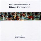KING CRIMSON The 21st Century Guide To King Crimson Volume 2: 1981-2003 album cover
