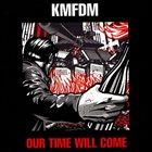 KMFDM Our Time Will Come album cover