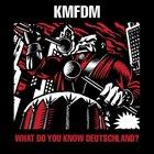 KMFDM What Do You Know, Deutschland? album cover