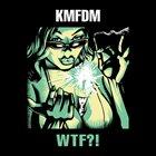 KMFDM WTF?! album cover