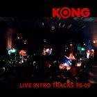 KONG Live Intro Tracks album cover