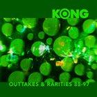KONG Outtakes & Rarities 88-97 album cover