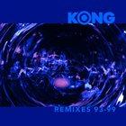 KONG Remixes 93-99 album cover