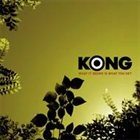 KONG What It Seems Is What You Get album cover