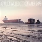 KOWLOON WALLED CITY Container Ships album cover