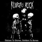 KUNGFU RICK Statues To Stones, Soilders To Bones album cover