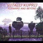 VITALIJ KUPRIJ Forward And Beyond album cover