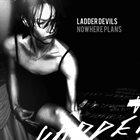 LADDER DEVILS Nowhere Plans album cover
