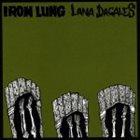 LANA DAGALES Iron Lung / Lana Dagales album cover