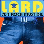 LARD 70's Rock Must Die album cover