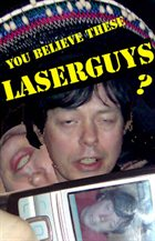 LASERGUYS You Believe these Laserguys? album cover