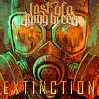 LAST OF A DYING BREED Extinction album cover