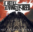 LAST OF A DYING BREED No Stars In Hell album cover