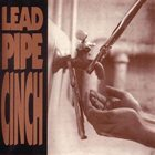LEAD PIPE CINCH Lead Pipe Cinch album cover