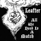 LEAFTER All We Need Is A Match album cover