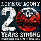 LIFE OF AGONY 20 Years Strong - River Runs Red : Live In Brussels album cover